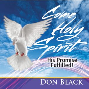 """Come Holy Spirit"" CD With Don Black"