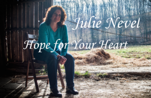 Hope for Your Heart with Julie Nevel @ Punxsutawney First Church of God | Punxsutawney | Pennsylvania | United States